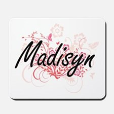 Madisyn Artistic Name Design with Flower Mousepad