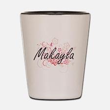 Makayla Artistic Name Design with Flowe Shot Glass