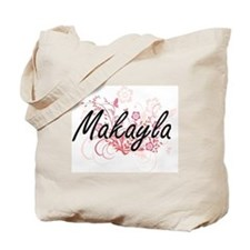 Makayla Artistic Name Design with Flowers Tote Bag