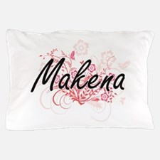 Makena Artistic Name Design with Flowe Pillow Case