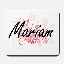 Mariam Artistic Name Design with Flowers Mousepad