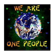 We Are One People Tile Coaster