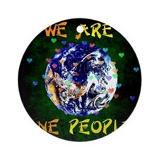 We Are One People Round Ornament
