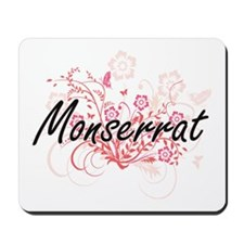 Monserrat Artistic Name Design with Flow Mousepad