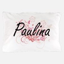 Paulina Artistic Name Design with Flow Pillow Case
