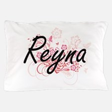 Reyna Artistic Name Design with Flower Pillow Case