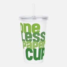 One Less Paper Cup Acrylic Double-wall Tumbler