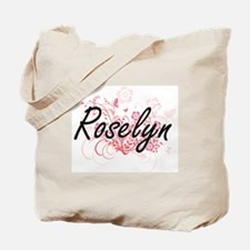 Roselyn Artistic Name Design with Flowers Tote Bag