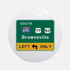 Brownsville, TX Road Sign, USA Round Ornament