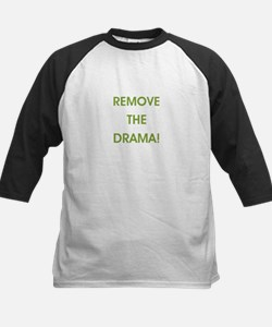 REMOVE THE DRAMA Baseball Jersey