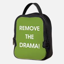 REMOVE THE DRAMA Neoprene Lunch Bag