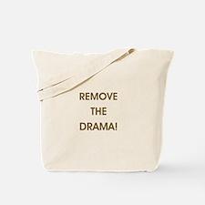 REMOVE THE DRAMA Tote Bag