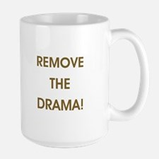 REMOVE THE DRAMA Mugs