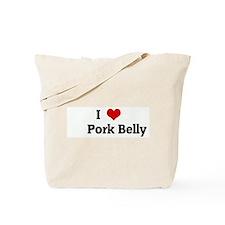 I Love      Pork Belly Tote Bag