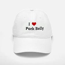 I Love Pork Belly Baseball Baseball Cap
