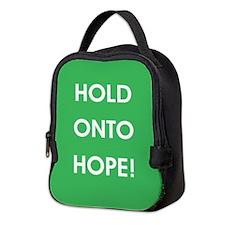 HOLD ONTO HOPE! Neoprene Lunch Bag