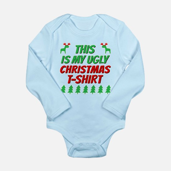 This is my ugly Christmas t-shirt Body Suit