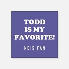 TODD IS MY... Sticker