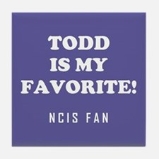 TODD IS MY... Tile Coaster