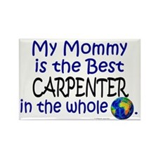 Best Carpenter In The World (Mommy) Rectangle Magn