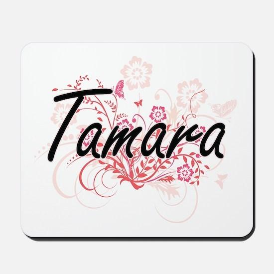 Tamara Artistic Name Design with Flowers Mousepad