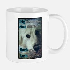 Dig,shed, Bark, Love Mugs