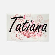Tatiana Artistic Name Design with Flowers Magnets