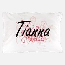 Tianna Artistic Name Design with Flowe Pillow Case