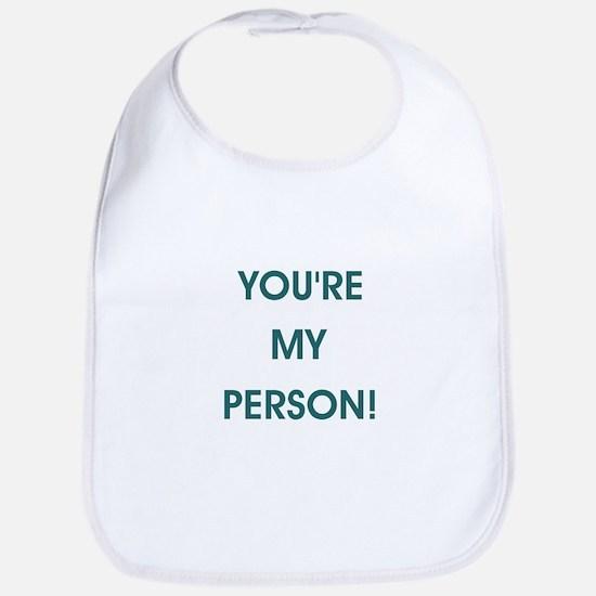 YOU'RE MY PERSON! Bib