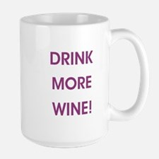 DRINK MORE WINE! Mugs