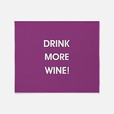 DRINK MORE WINE! Throw Blanket