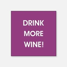 DRINK MORE WINE! Sticker