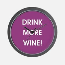 DRINK MORE WINE! Wall Clock