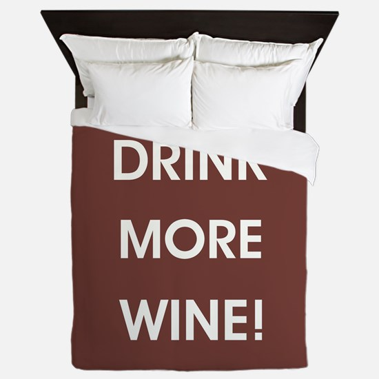 DRINK MORE WINE! Queen Duvet