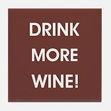 DRINK MORE WINE! Tile Coaster
