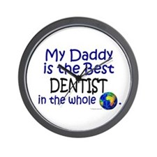 Best Dentist In The World (Daddy) Wall Clock