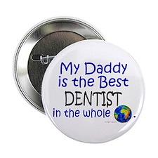 """Best Dentist In The World (Daddy) 2.25"""" Button (10"""