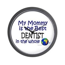 Best Dentist In The World (Mommy) Wall Clock