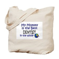 Best Dentist In The World (Mommy) Tote Bag