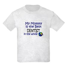 Best Dentist In The World (Mommy) T-Shirt