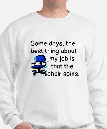 BEST THING ABOUT JOB - CHAIR SPINS Sweatshirt