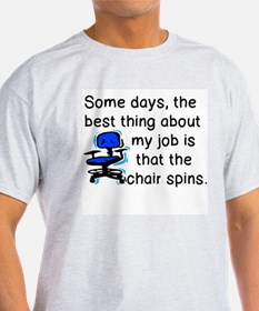 BEST THING ABOUT JOB - CHAIR SPINS T-Shirt