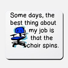 BEST THING ABOUT JOB - CHAIR SPINS Mousepad