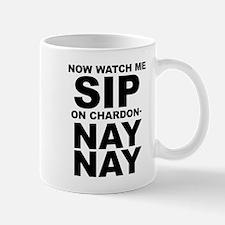 Now Watch Me Sip On Chardonnay Mugs