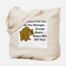 Cute Bear doesnt kill you Tote Bag