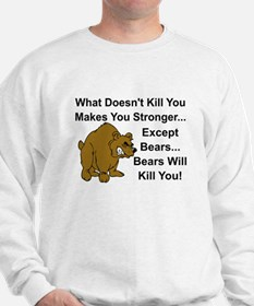 WHAT DOEN'T KILL YOU MAKES YOU STRONGER Sweatshirt