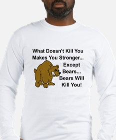 WHAT DOEN'T KILL YOU MAKES YOU Long Sleeve T-Shirt