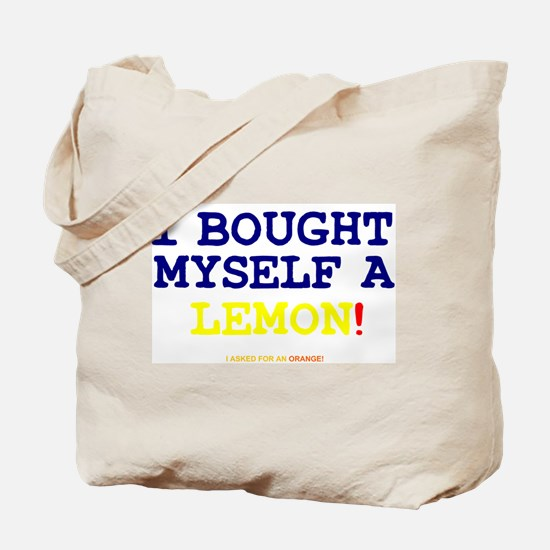 I BOUGHT MYSELF A LEMON!- Tote Bag