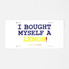 I BOUGHT MYSELF A LEMON!- Aluminum License Plate