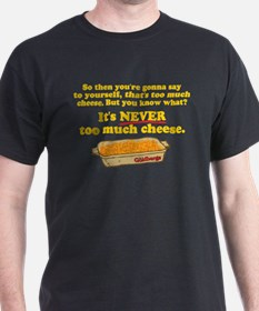 It's Never Too Much Cheese Goldbergs T-Shirt